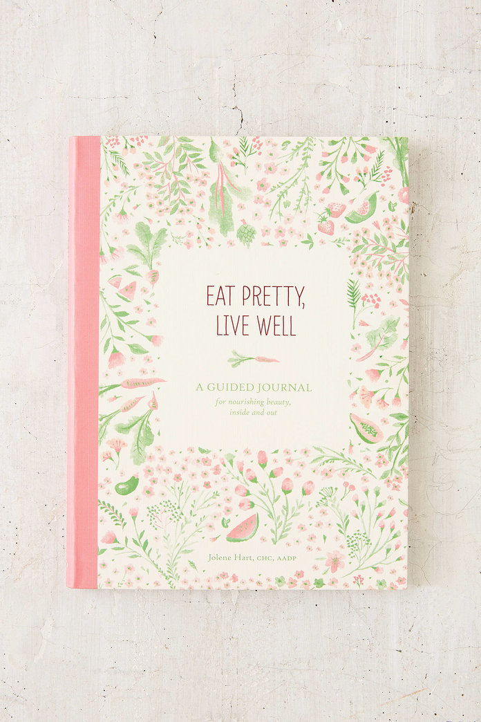 खाना खा लो Pretty, Live Well: A Guided Journal For Nourishing Beauty, Inside And Out